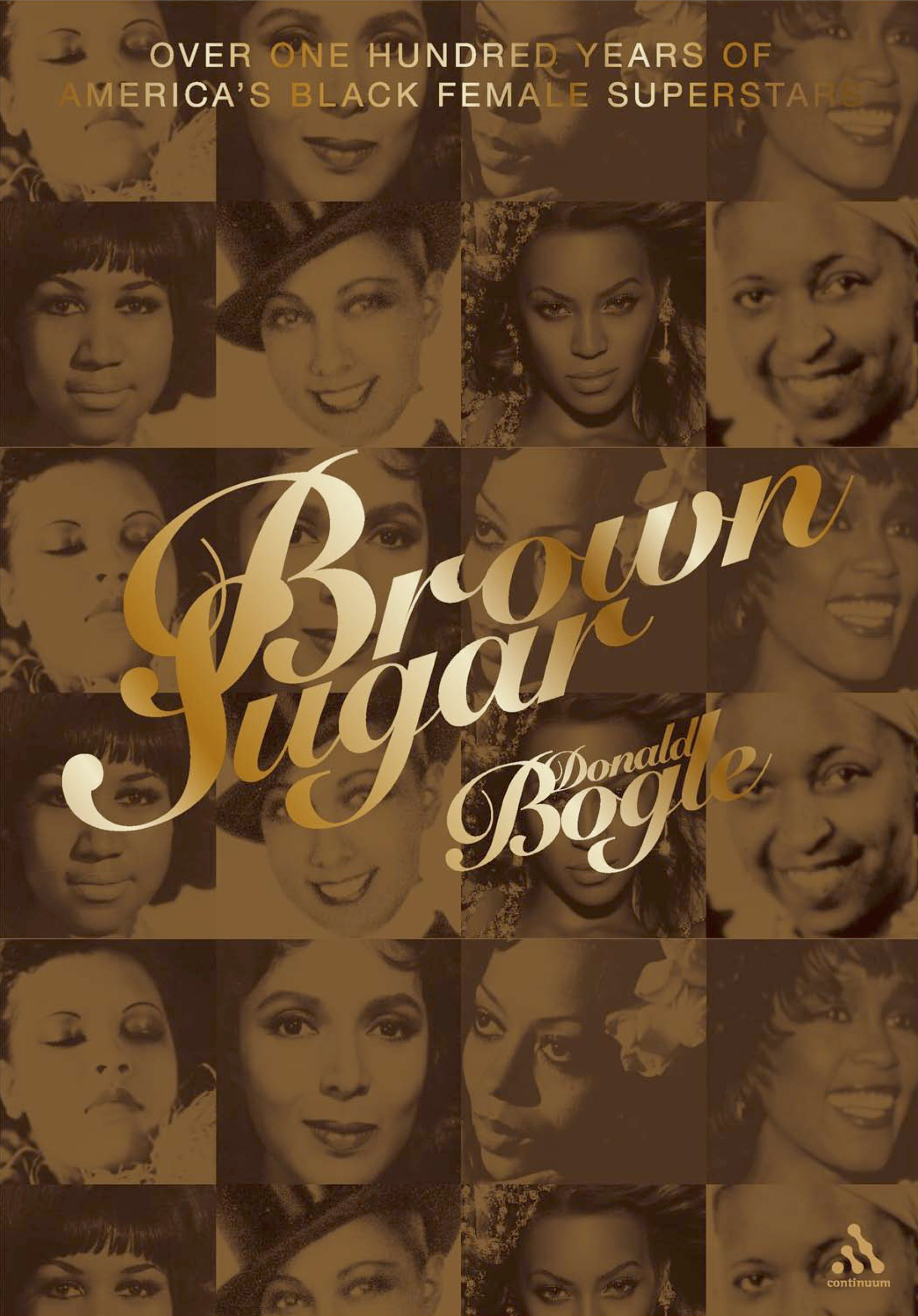 Brown Sugar: Over 100 Years of America's Black Female Superstars – Donald Bogle