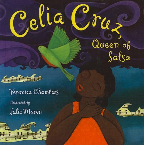 Celia Cruz, Queen of Salsa – Veronica Chambers