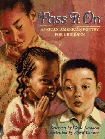 Pass It On: African American Poetry for Children – Wade Hudson