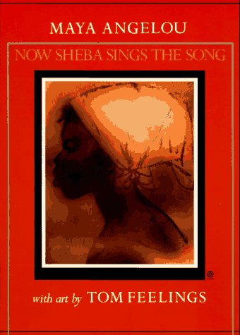 Now Sheba Sings the Song – Maya Angelou