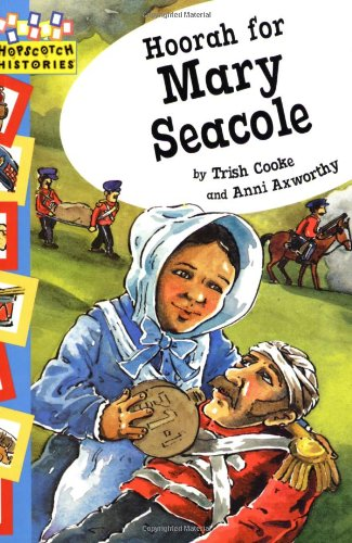 Hoorah for Mary Seacole – Trish Cooke