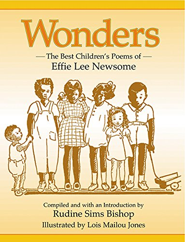 Wonders: The Best Children's Poems of Effie Lee Newsome – Rudine Sims Bishop