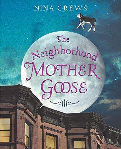 The Neighborhood Mother Goose – Nina Crews