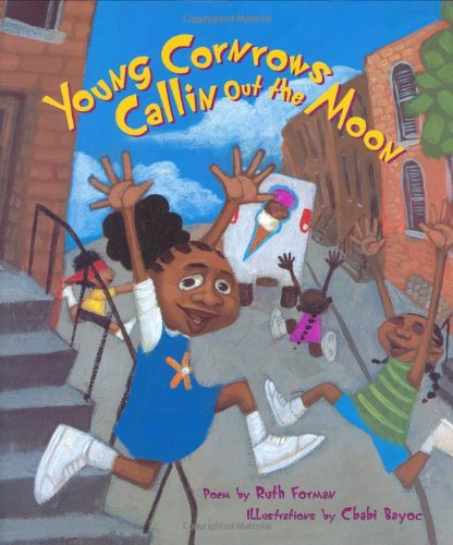 Young Cornrows Callin Out the Moon – Ruth Forman