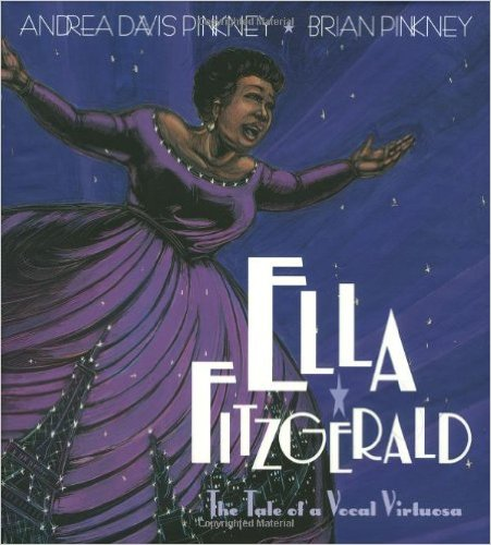 Ella Fitzgerald: The Tale of a Vocal Virtuosa – Andrea Davis Pinkney