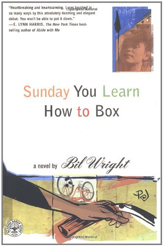 Sunday You Learn How to Box- Bil Wright