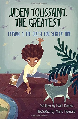 The Quest for Screen Time (Jaden Toussaint, the Greatest Series) - Marti Dumas