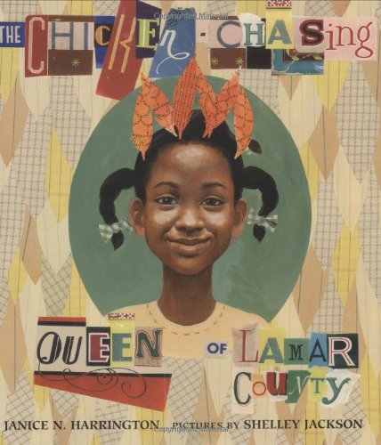The Chicken-Chasing Queen of Lamar County – Janice N. Harrington