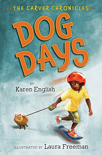 The Carver Chronicles: Dog Days (Carver Chronicles Series) – Karen English