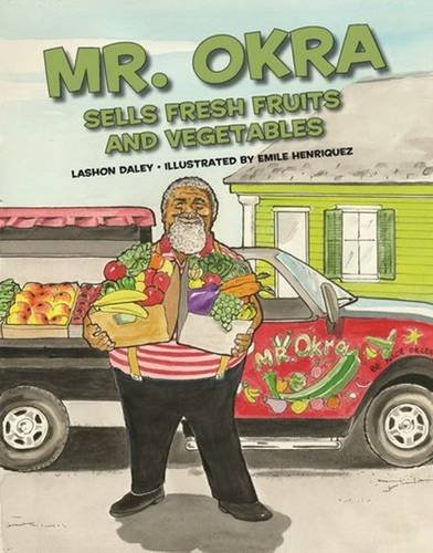Mr. Okra Sells Fresh Fruits and Vegetables - Lashon Daley