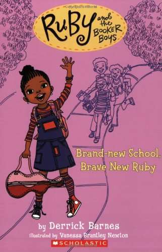 Brand New School, Brave New Ruby (Ruby and the Booker Boys Series) – Derrick Barnes