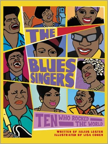 The Blues Singers: Ten Who Rocked the World – Julius Lester