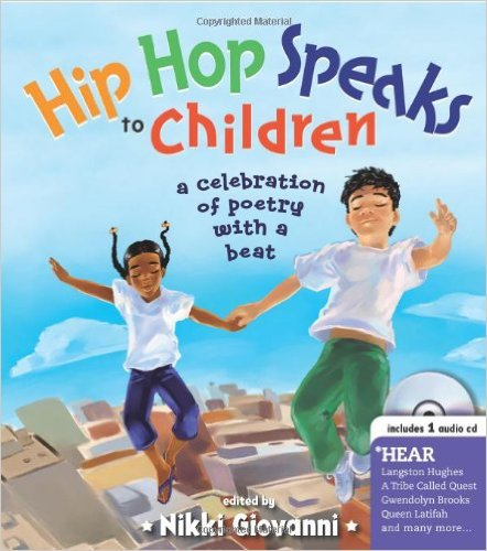 Hip Hop Speaks to Children: A Celebration of Poetry with a Beat – Nikki Giovanni