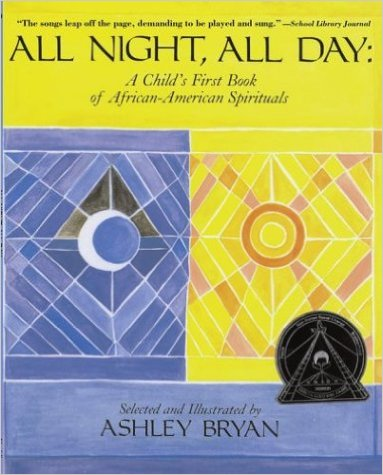 All Night, All Day: A Child's First Book of African-American Spirituals – Ashley Bryan