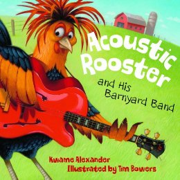 Acoustic Rooster and His Barnyard Band – Kwame Alexander