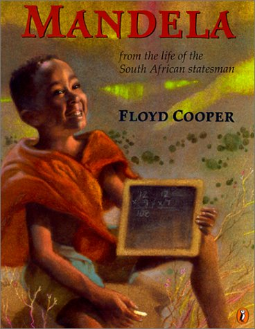 Mandela: From the Life of the South African Statesman – Floyd Cooper