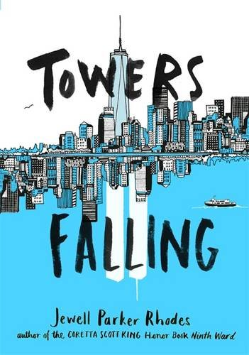 Towers Falling – Jewell Parker Rhodes (July 12, 2016)