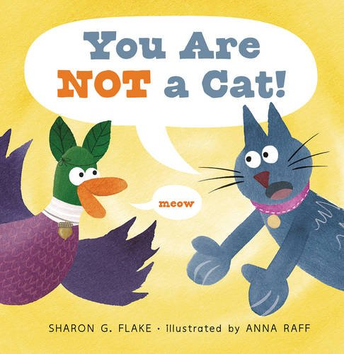 You Are Not a Cat! - Sharon G. Flake