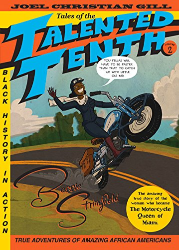 Bessie Stringfield: Tales of the Talented Tenth, No. 2 - Joel Christian Gill