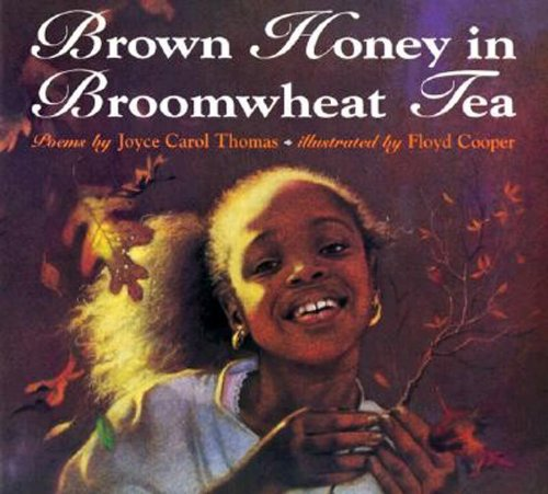 Brown Honey in Broomwheat Tea – Joyce Carol Thomas