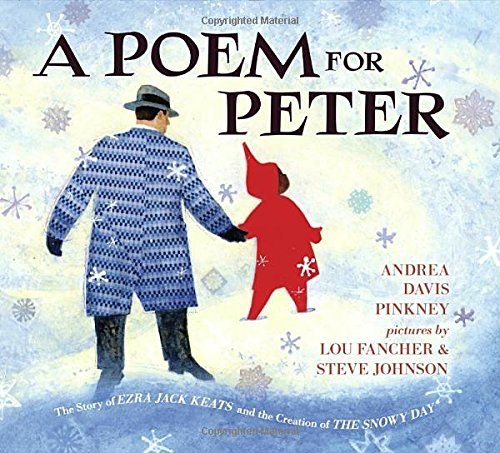 A Poem for Peter: The Story of Ezra Jack Keats and the Creation of The Snowy Day - Andrea Davis Pinkney